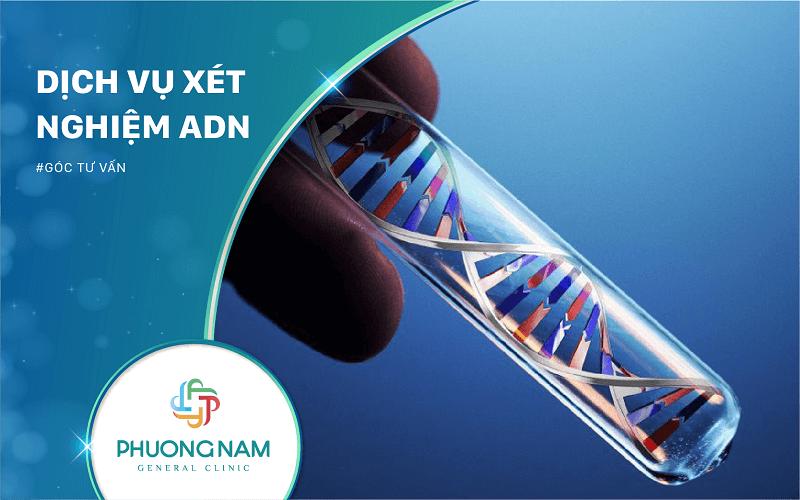 Dịch Vụ Xét Nghiệm ADN | Địa Chỉ – Quy Trình – Mẫu Xét Nghiệm